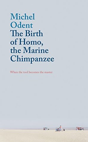 The Birth of Homo, the Marine Chimpanzee by Michel Odent